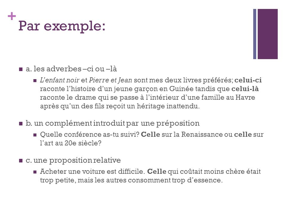 Par exemple: a. les adverbes –ci ou –là