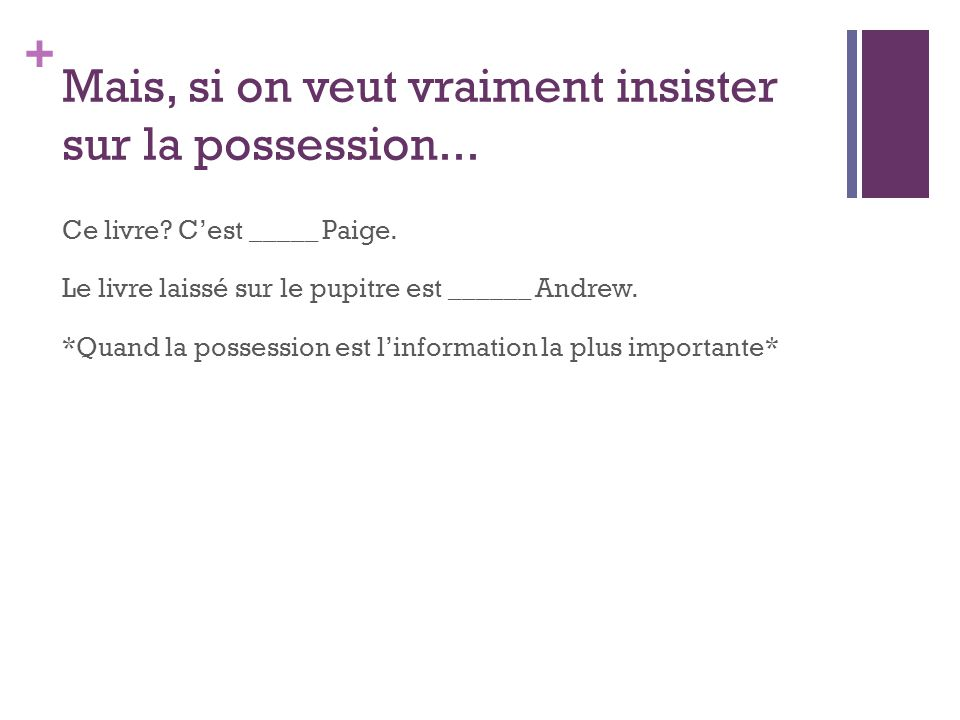 Mais, si on veut vraiment insister sur la possession...