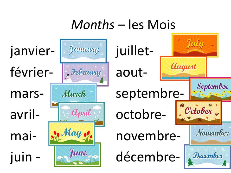 Months – les Mois janvier- juillet- février- aout- mars- septembre- avril- octobre- mai- novembre- juin - décembre-