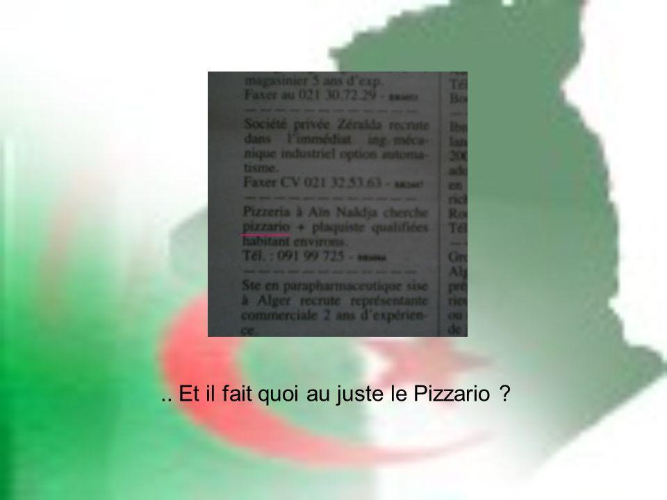 .. Et il fait quoi au juste le Pizzario