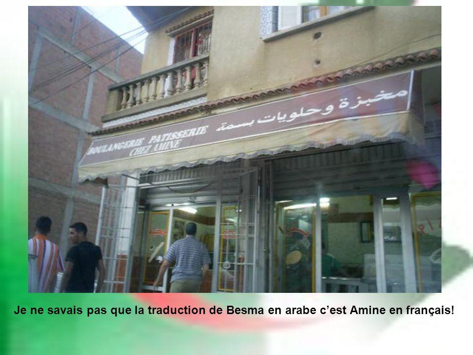 Je ne savais pas que la traduction de Besma en arabe c'est Amine en français!