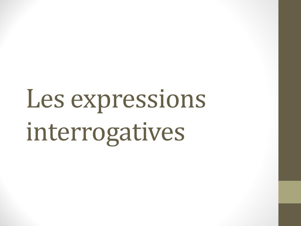 Les expressions interrogatives
