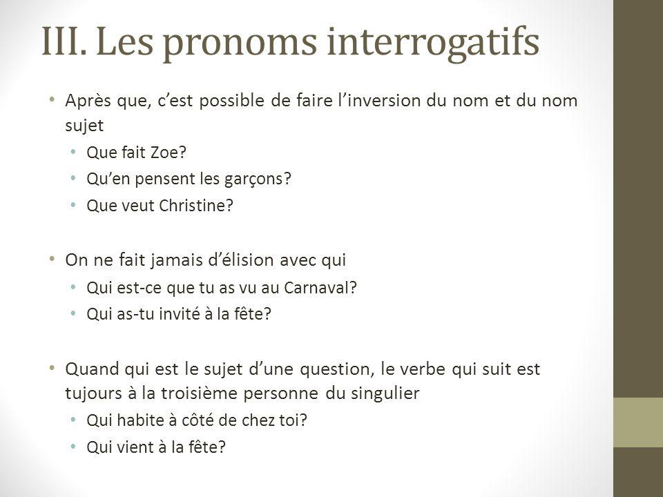 III. Les pronoms interrogatifs