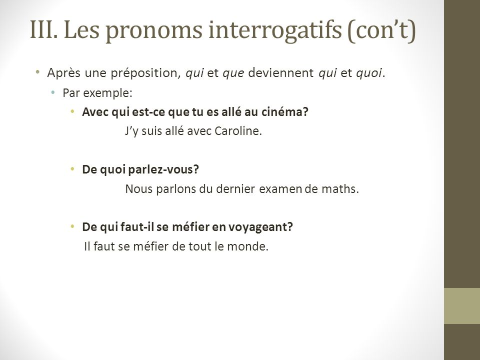 III. Les pronoms interrogatifs (con't)