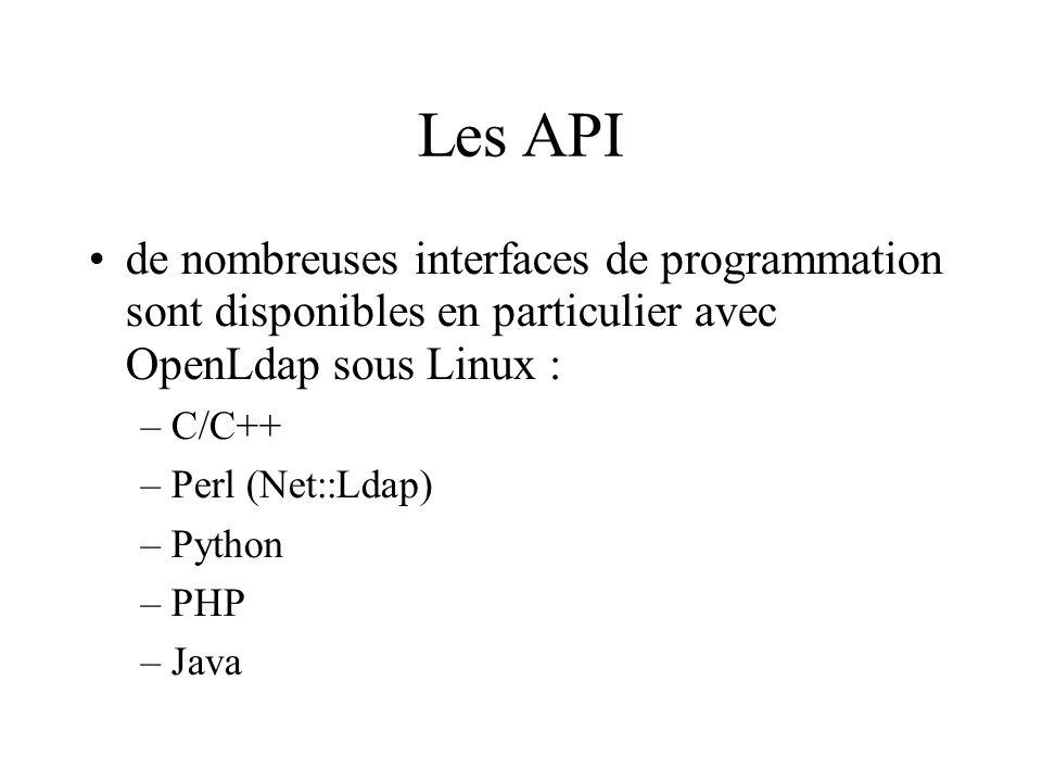 Les API de nombreuses interfaces de programmation sont disponibles en particulier avec OpenLdap sous Linux :
