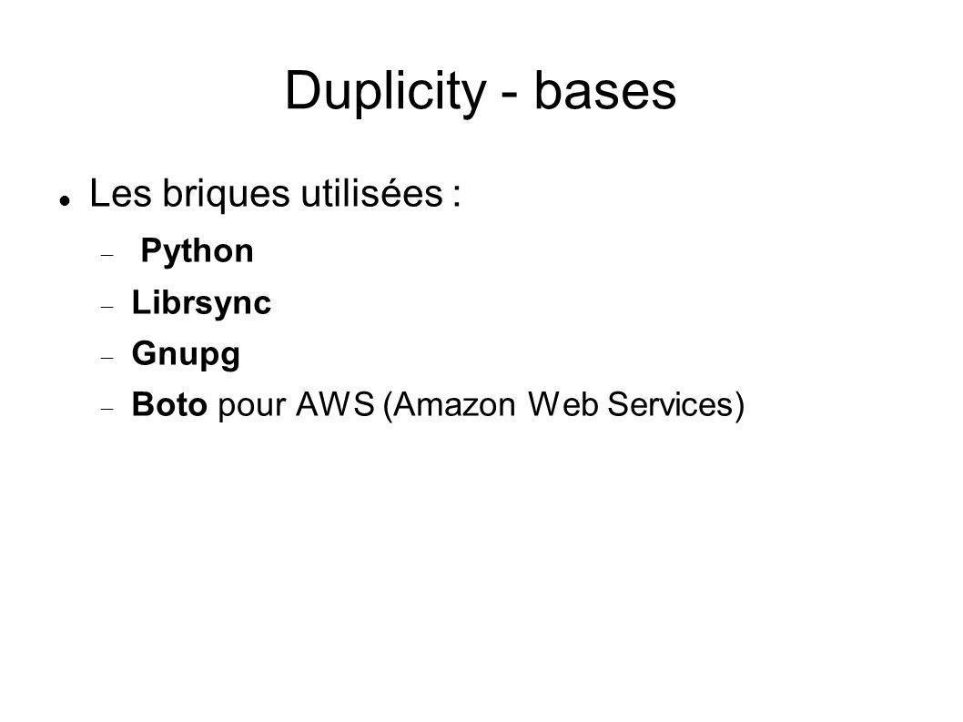 Duplicity - bases Les briques utilisées : Python Librsync Gnupg