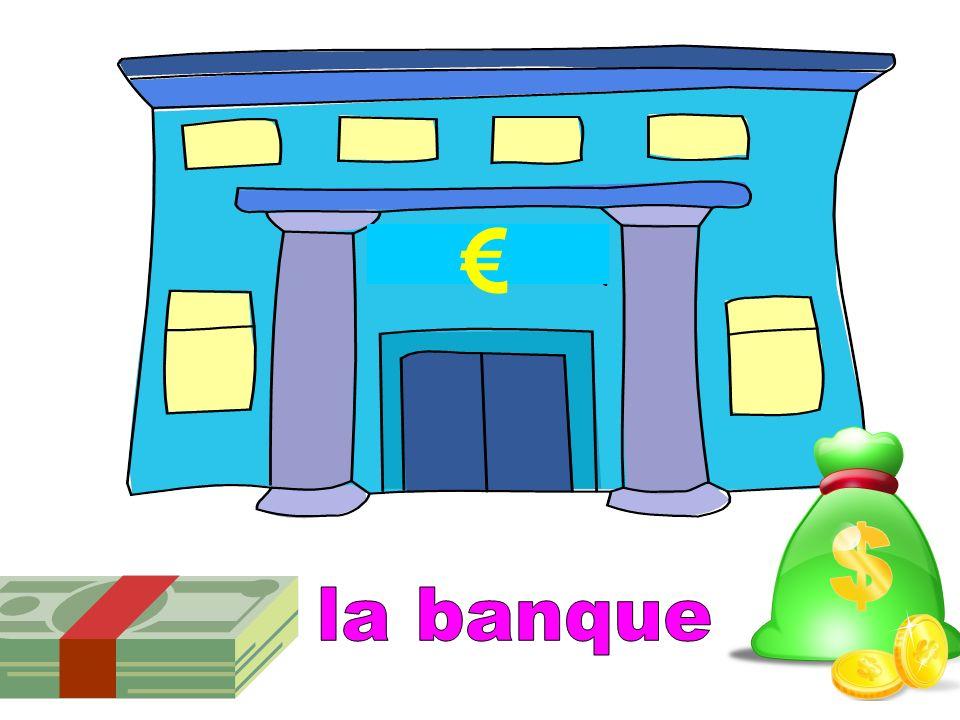 € la banque
