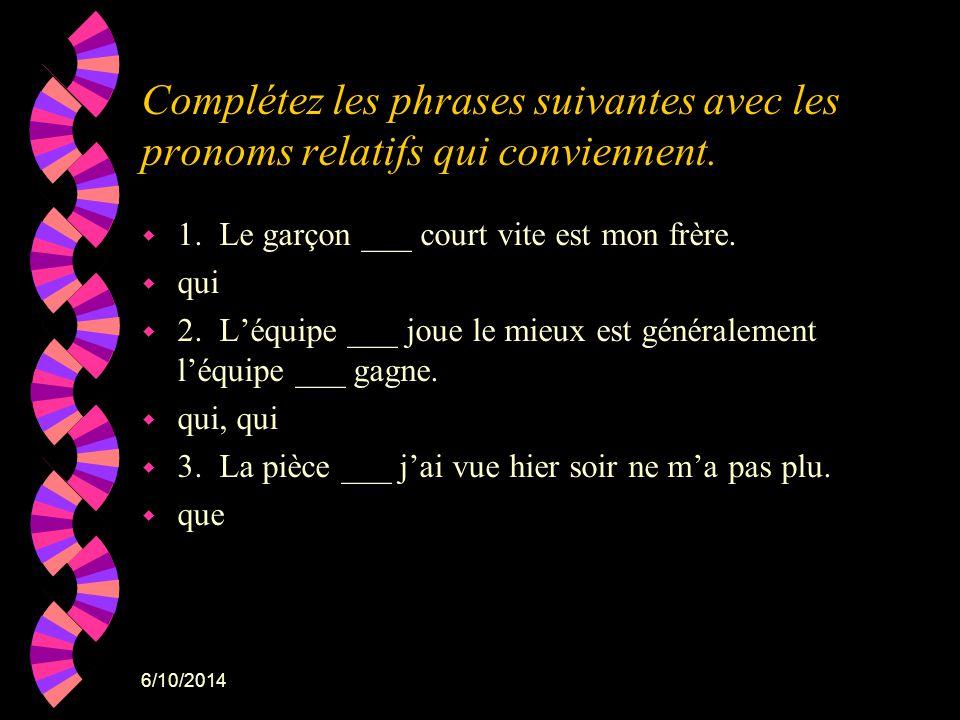 Complétez les phrases suivantes avec les pronoms relatifs qui conviennent.