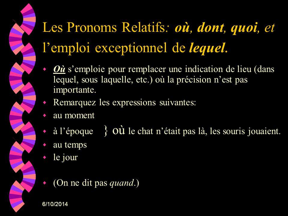 Les Pronoms Relatifs: où, dont, quoi, et l'emploi exceptionnel de lequel.