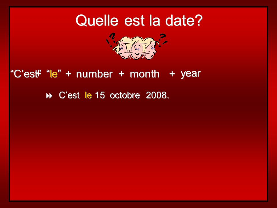 Quelle est la date C'est + le + number + month + year