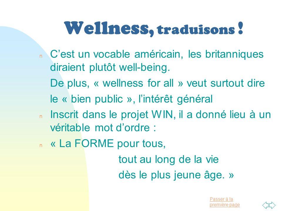 Wellness, traduisons ! C'est un vocable américain, les britanniques diraient plutôt well-being. De plus, « wellness for all » veut surtout dire.