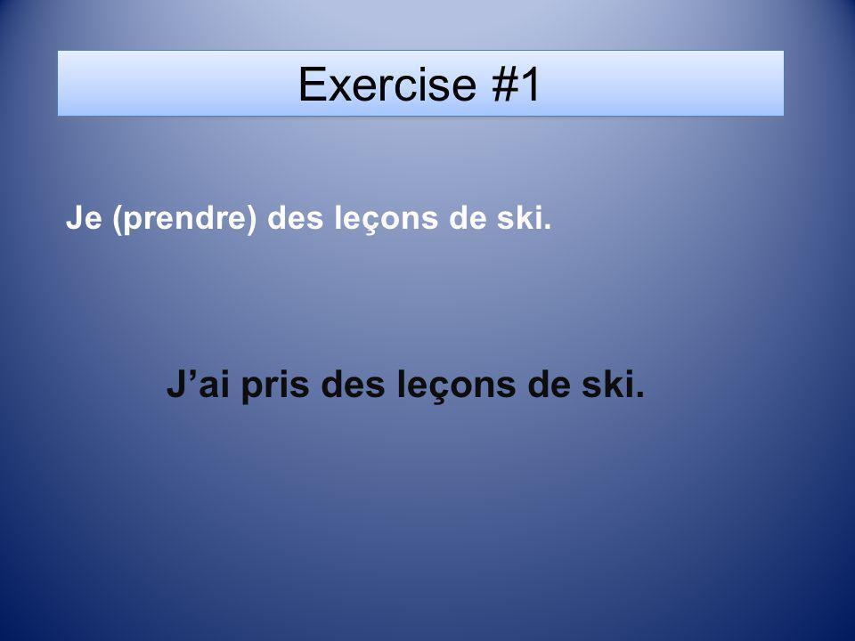 J'ai pris des leçons de ski.