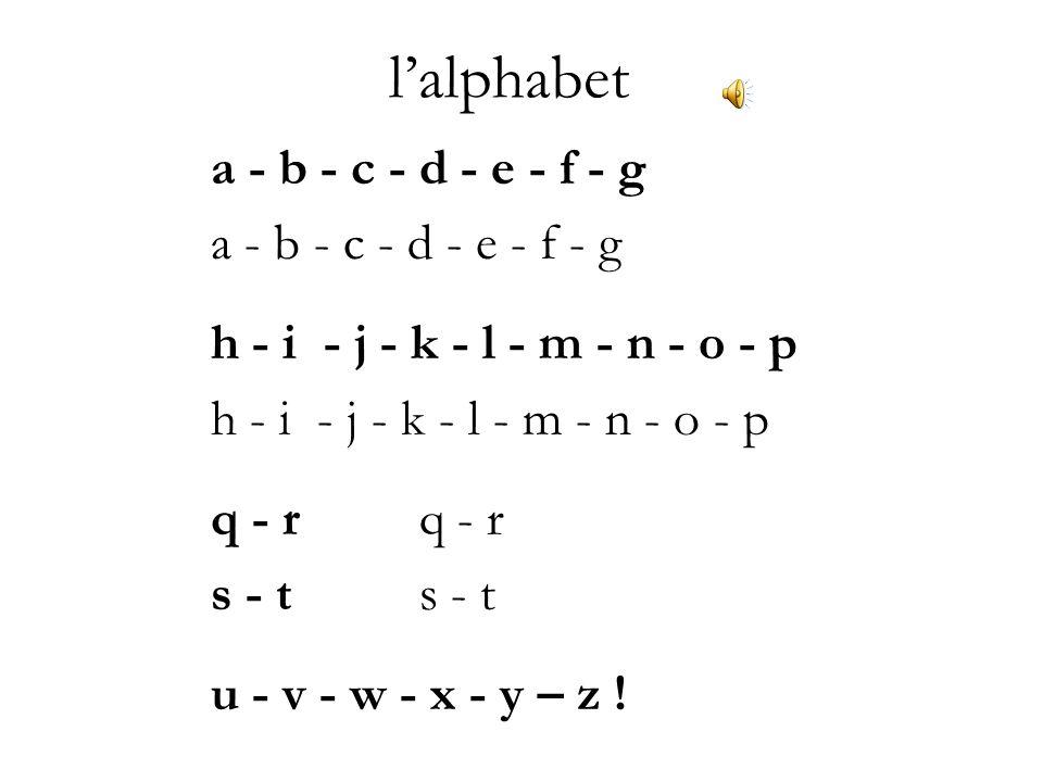 l'alphabet a - b - c - d - e - f - g h - i - j - k - l - m - n - o - p