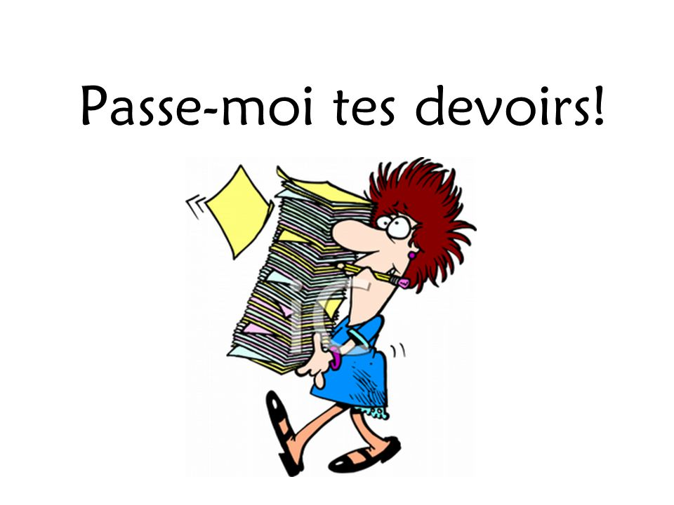 Passe-moi tes devoirs!
