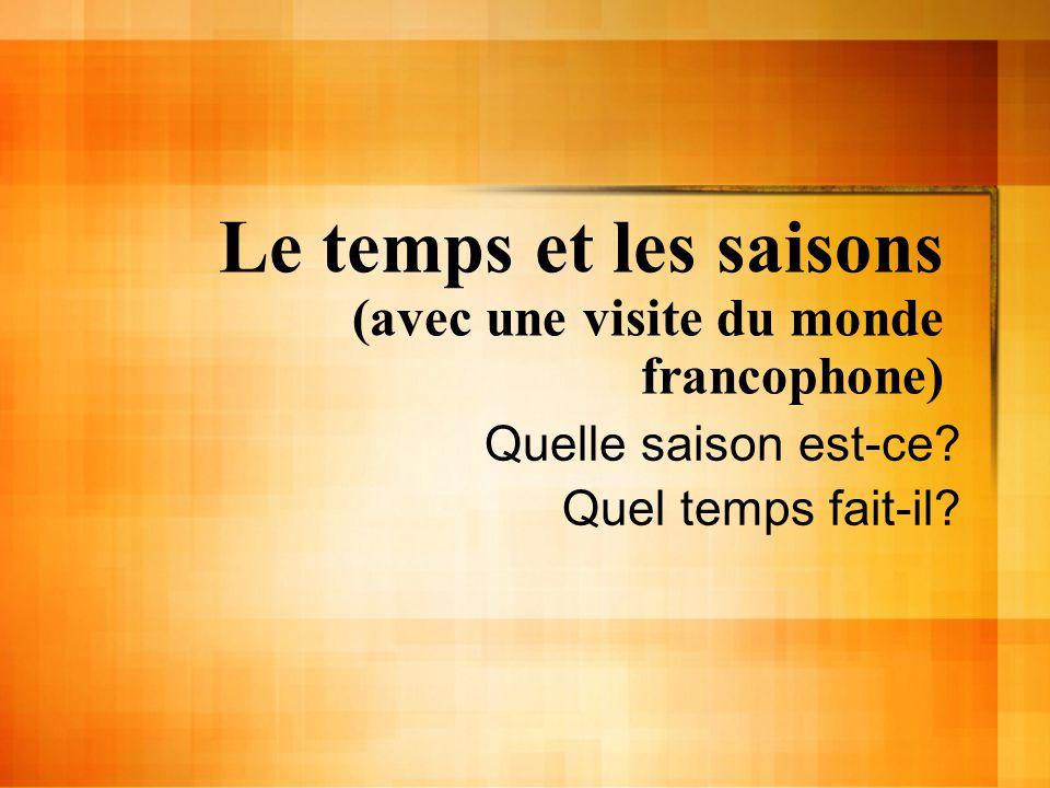 Le temps et les saisons (avec une visite du monde francophone)