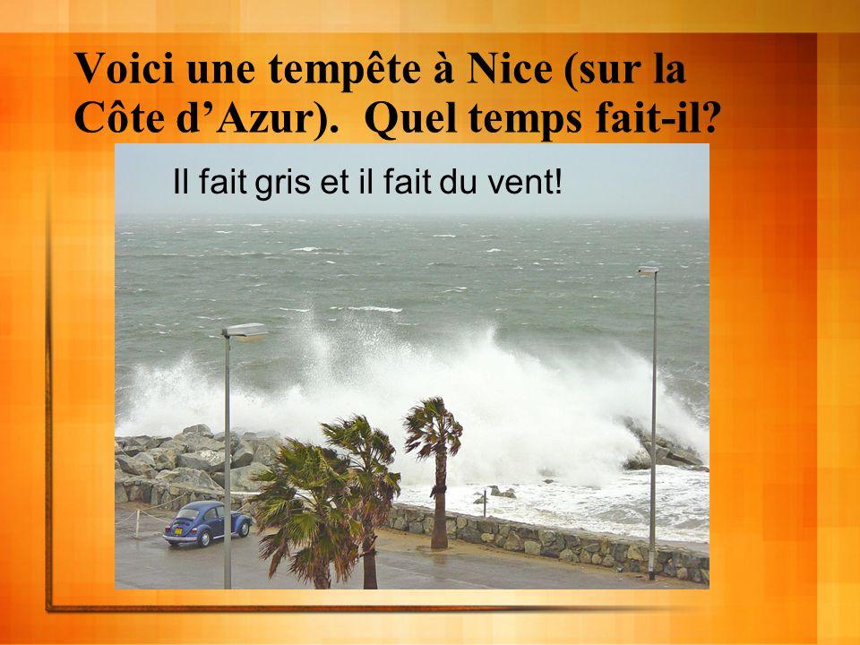 Voici une tempête à Nice (sur la Côte d'Azur). Quel temps fait-il