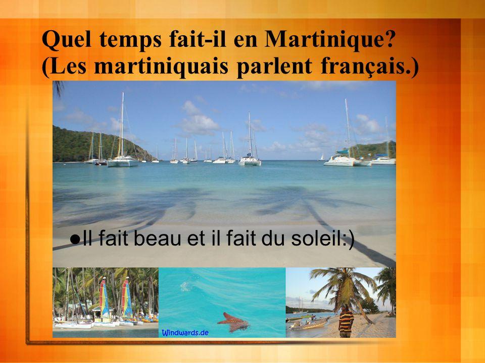 Quel temps fait-il en Martinique (Les martiniquais parlent français.)