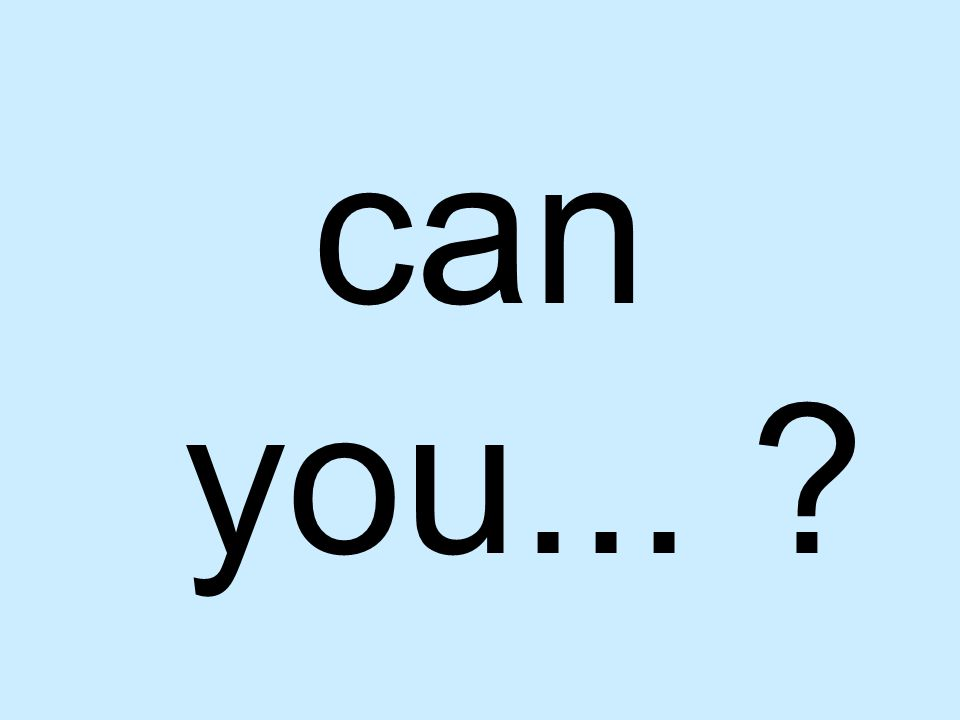 can you...