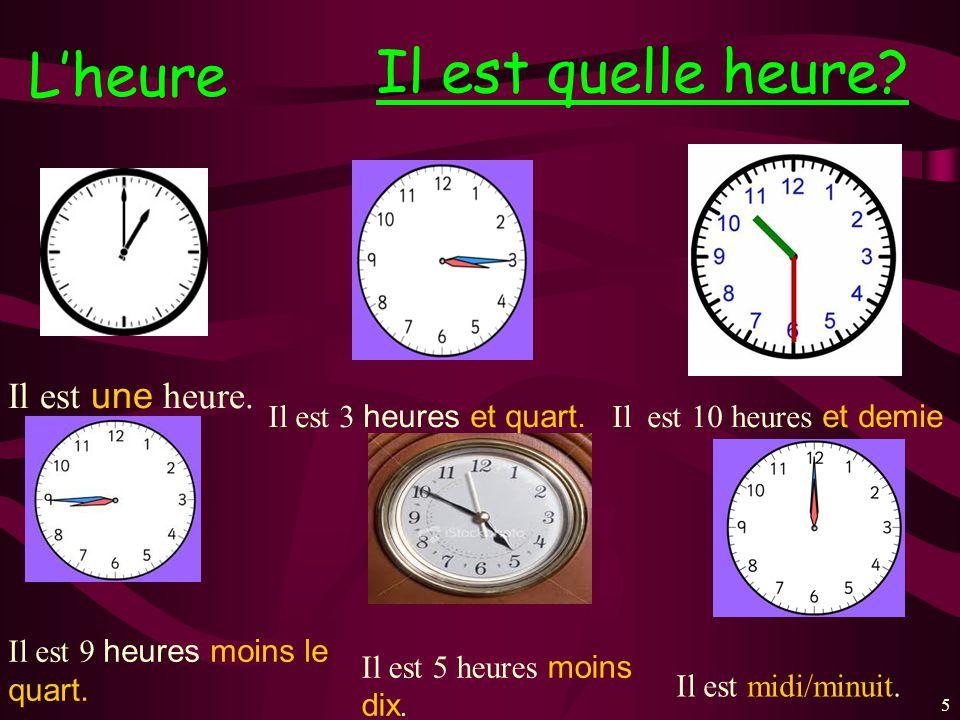 Il est quelle heure L'heure Il est une heure.