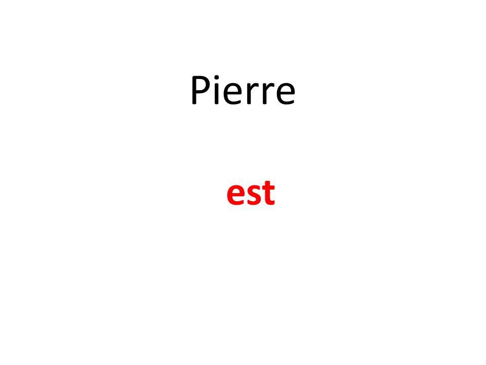 Pierre est