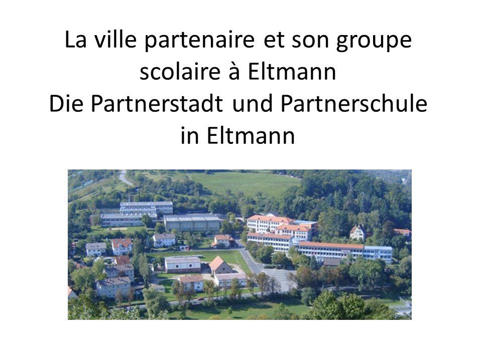 La ville partenaire et son groupe scolaire à Eltmann Die Partnerstadt und Partnerschule in Eltmann