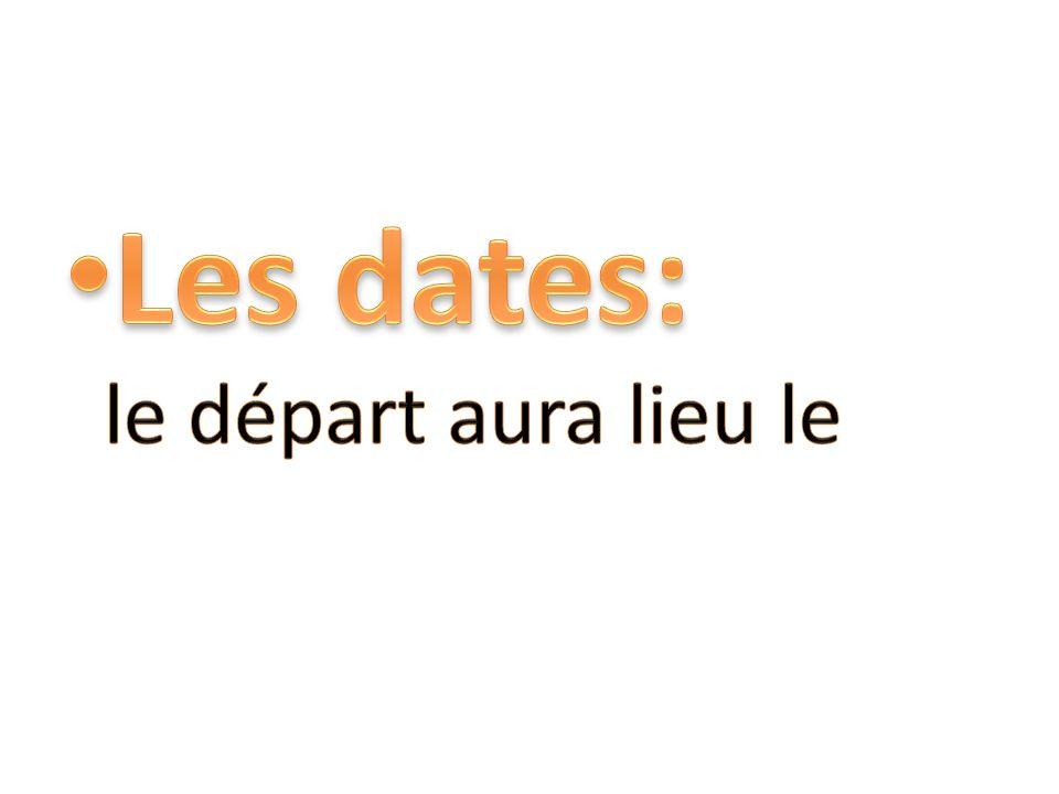Les dates: le départ aura lieu le
