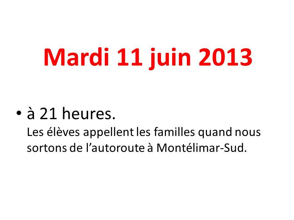 Mardi 11 juin 2013 à 21 heures.