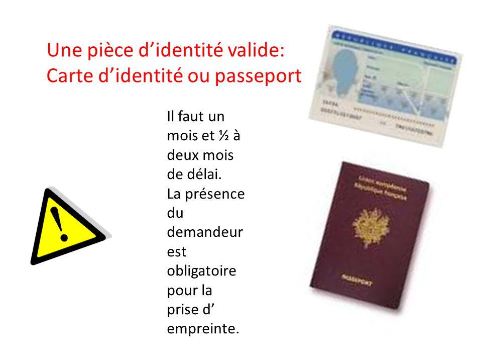 Une pièce d'identité valide: Carte d'identité ou passeport