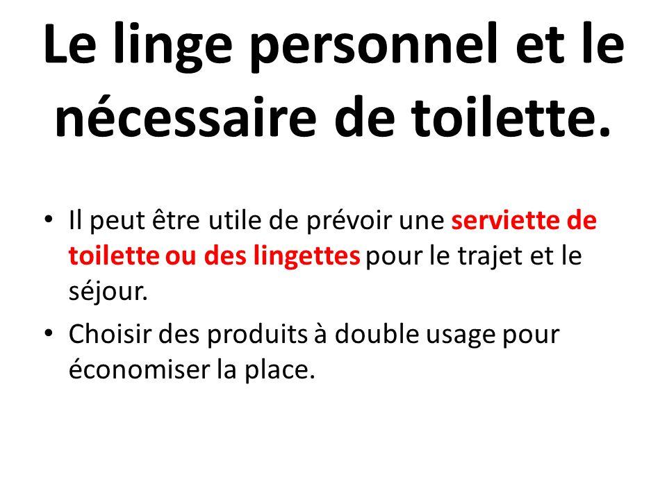 Le linge personnel et le nécessaire de toilette.