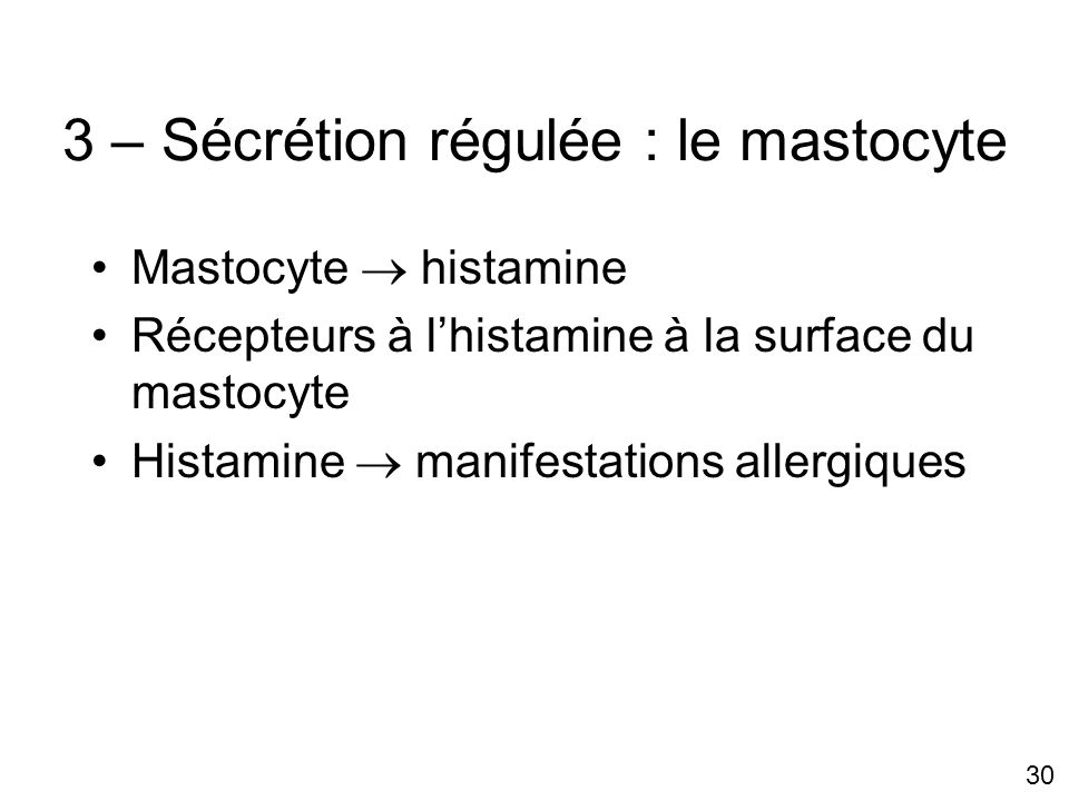 3 – Sécrétion régulée : le mastocyte