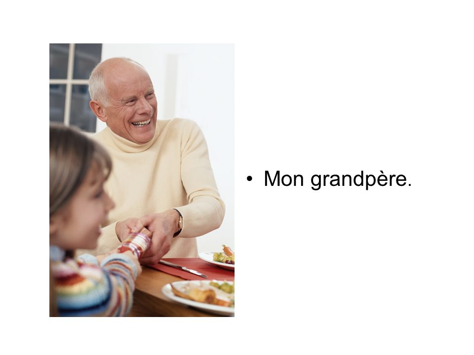 Mon grandpère.