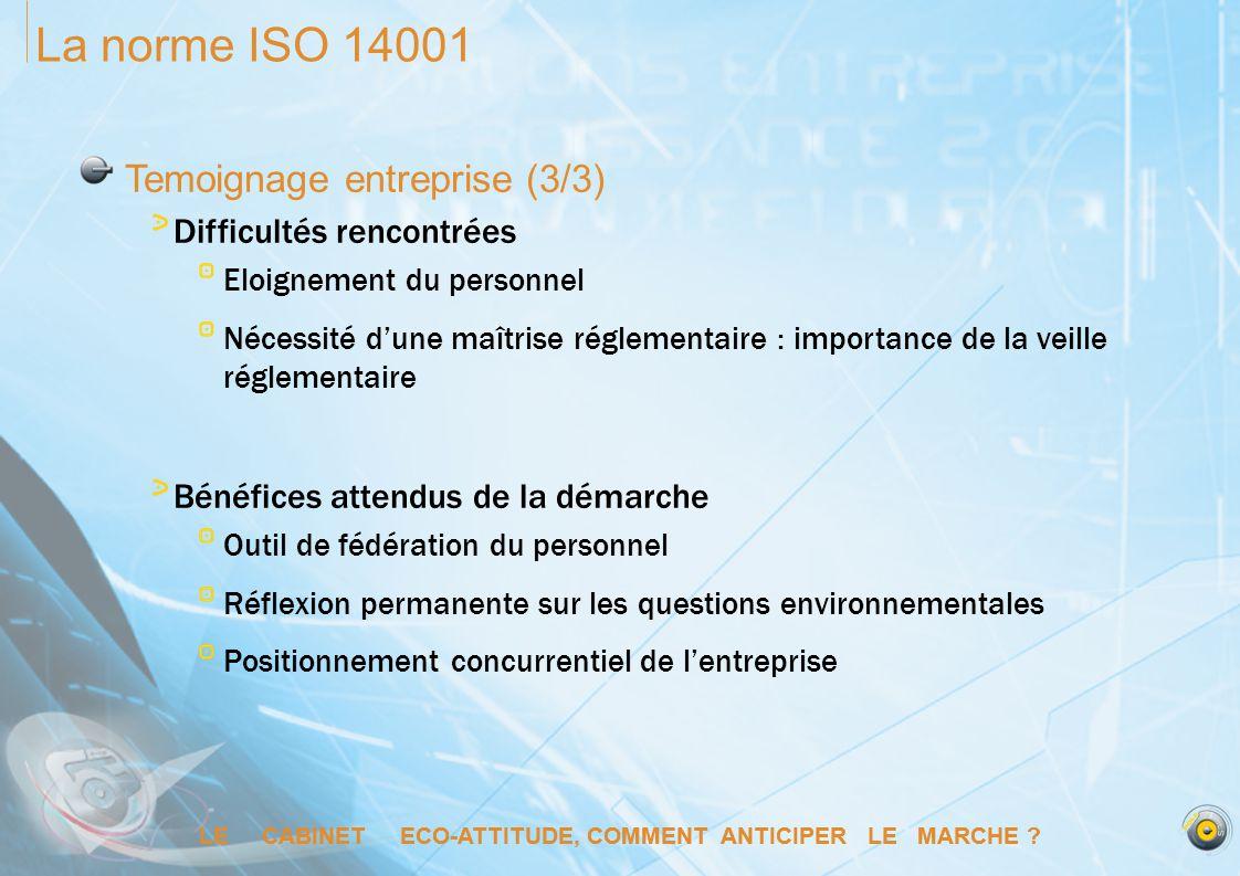 La norme ISO 14001 Temoignage entreprise (3/3) Difficultés rencontrées