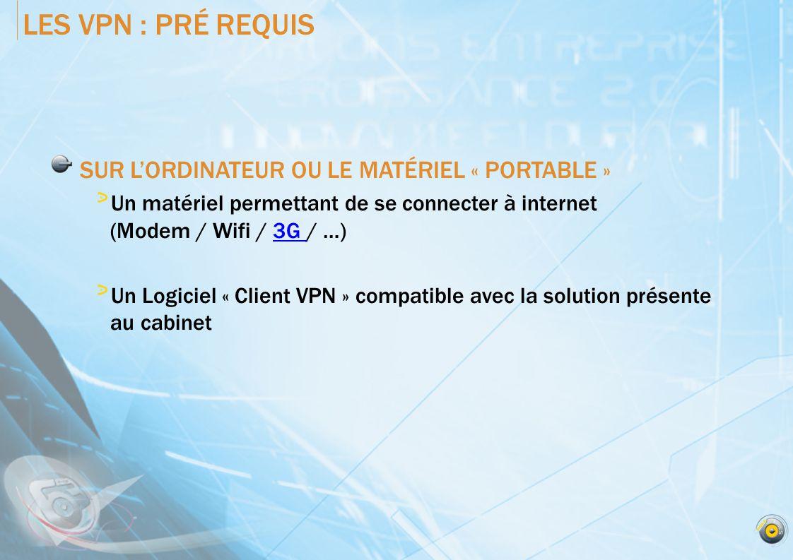 LES VPN : PRÉ REQUIS SUR L'ORDINATEUR OU LE MATÉRIEL « PORTABLE »
