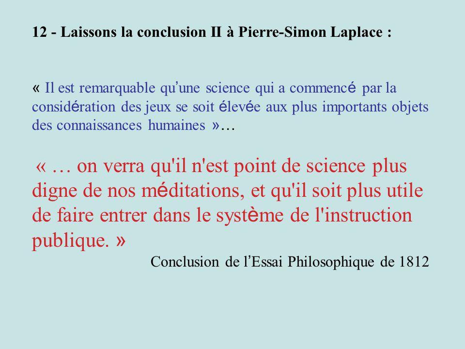 12 - Laissons la conclusion II à Pierre-Simon Laplace :