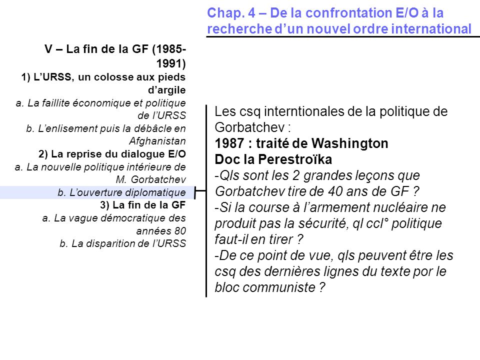 Les csq interntionales de la politique de Gorbatchev :