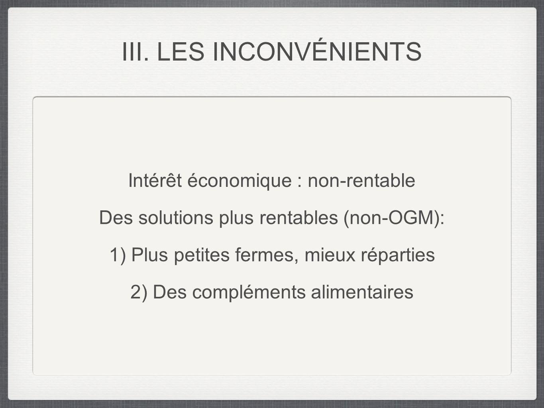 III. LES INCONVÉNIENTS Intérêt économique : non-rentable