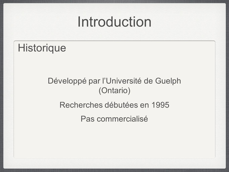 Introduction Historique Développé par l'Université de Guelph (Ontario)
