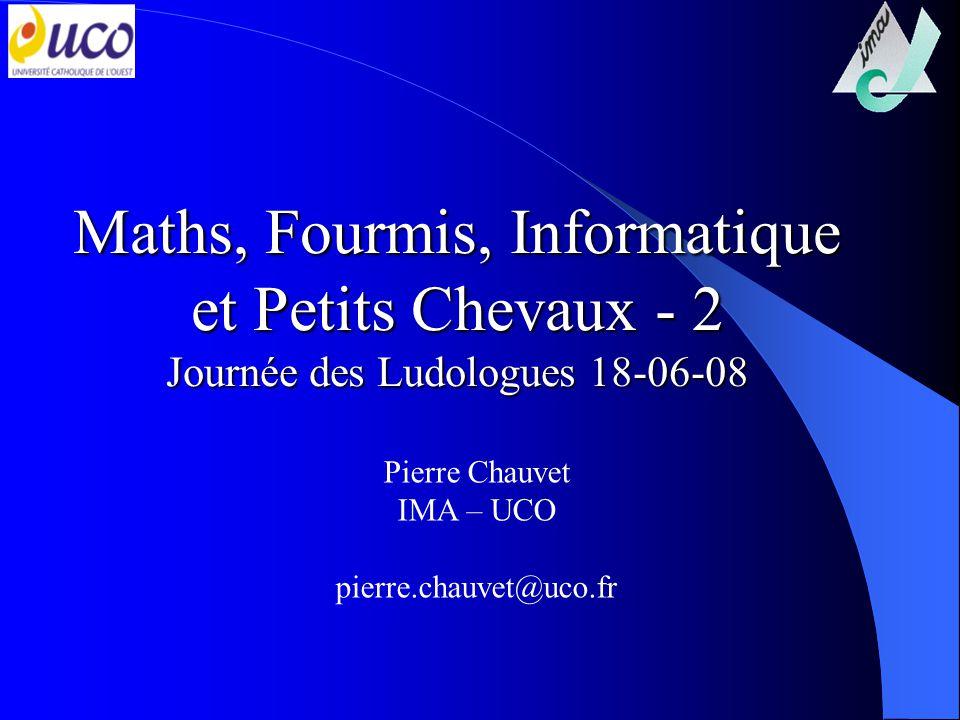 Maths, Fourmis, Informatique et Petits Chevaux - 2