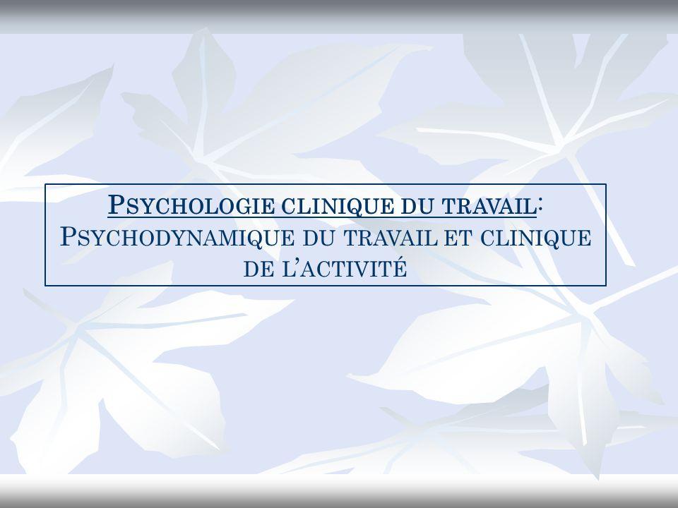 Psychologie clinique du travail: