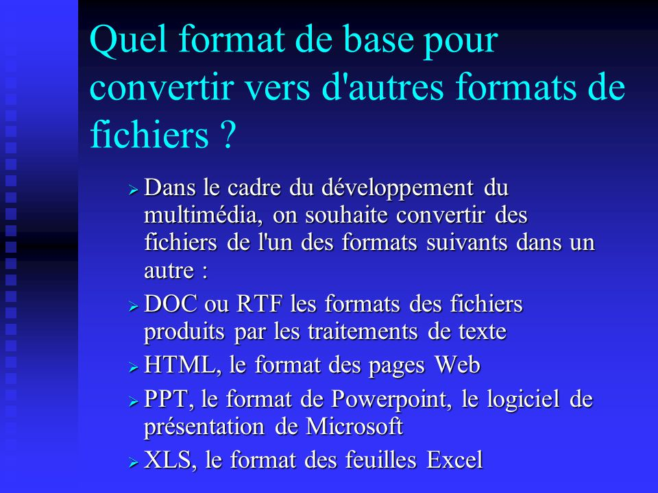 Quel format de base pour convertir vers d autres formats de fichiers