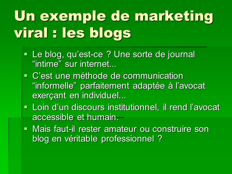 Un exemple de marketing viral : les blogs
