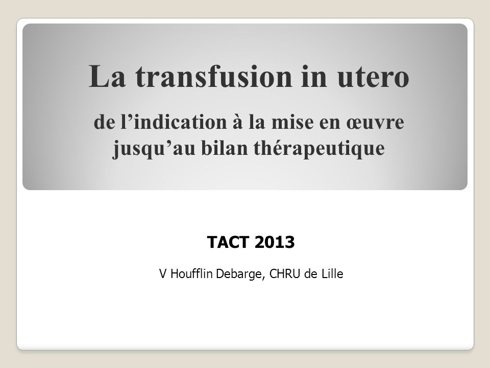 La transfusion in utero