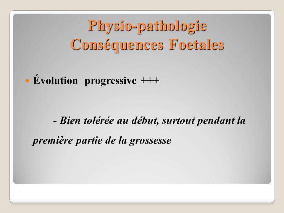 Physio-pathologie Conséquences Foetales