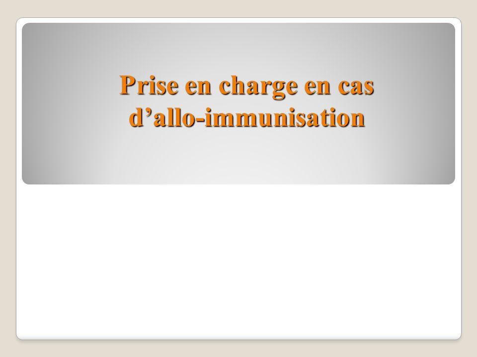 Prise en charge en cas d'allo-immunisation