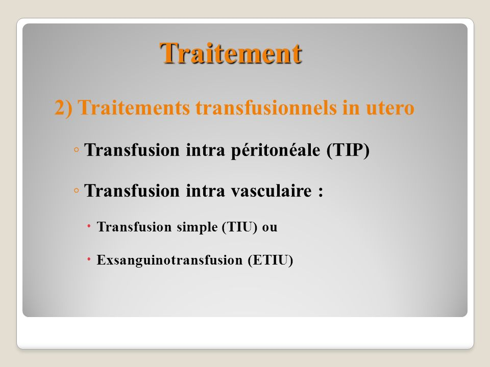 Traitement 2) Traitements transfusionnels in utero