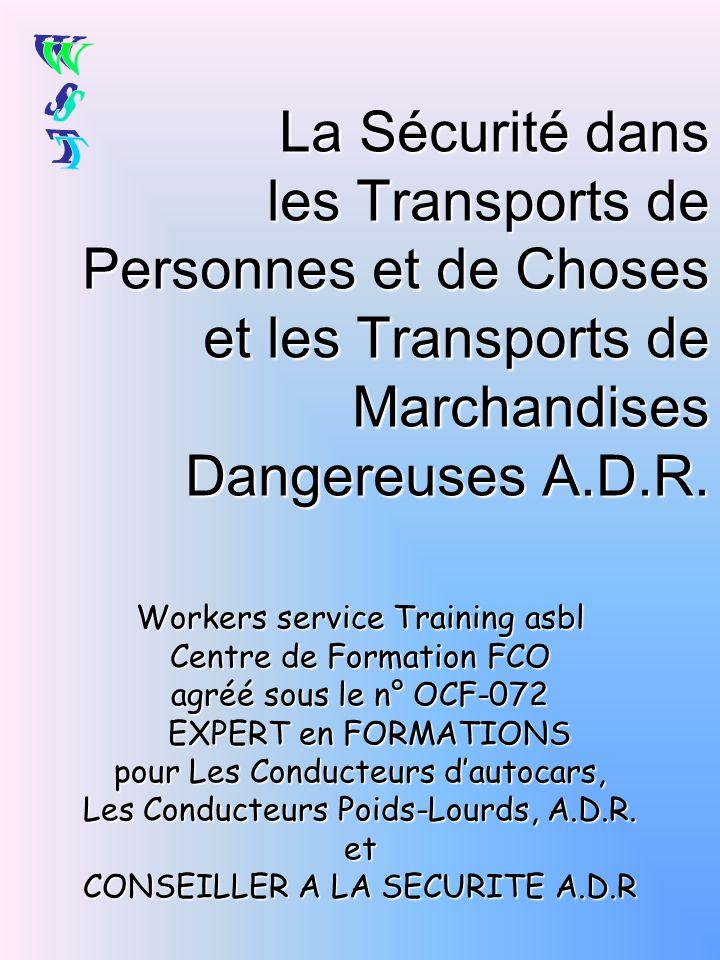 WsT La Sécurité dans les Transports de Personnes et de Choses et les Transports de Marchandises Dangereuses A.D.R.