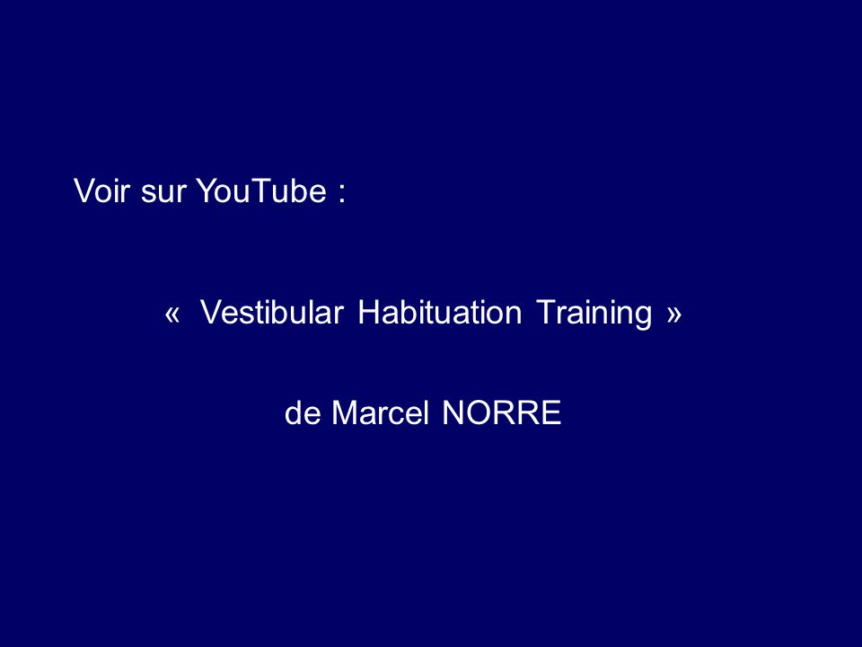 « Vestibular Habituation Training »