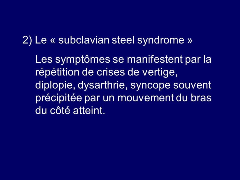 2) Le « subclavian steel syndrome »