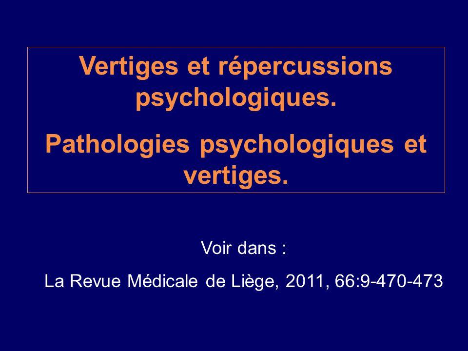 Vertiges et répercussions psychologiques.