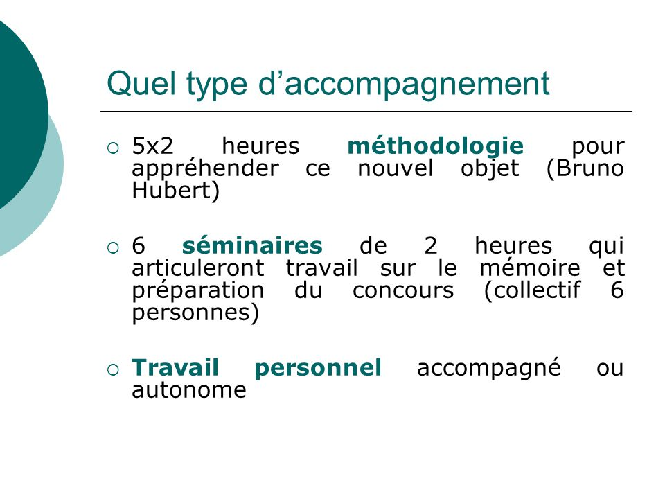 Quel type d'accompagnement